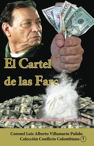 El Cartel de las Farc (II): Finanzas del narcoterrorismo comunista contra Colombia (Colección Conflicto Colombiano nº 15)