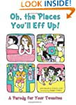 Oh, the Places You'll Eff Up: A Parod...