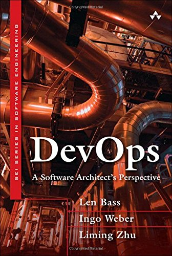 DevOps:A Software Architect's Perspective (Sei Series in Software Engineering)
