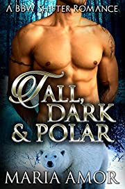 Tall, Dark And Polar: A BBW Bear Shifter Romance