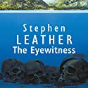 The Eyewitness (       UNABRIDGED) by Stephen Leather Narrated by Seán Barrett