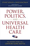 img - for Power, Politics, and Universal Health Care: The Inside Story of a Century-Long Battle book / textbook / text book