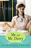 Me and Mr. Darcy: A Novel (034550254X) by Alexandra Potter
