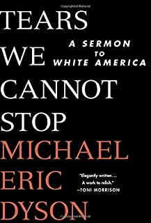 Book Cover: Tears We Cannot Stop: A Sermon to White America