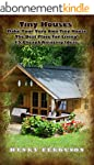 Tiny Houses: Make Your Very Own Tiny...