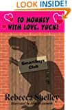 To Monkey with Love. Yuck! (Smartboys Club Book 7)