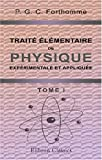 Trait lmentaire de physique exprimentale et applique: Tome 1. Pesanteur. - Hydrostatique. - Chaleur