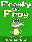 FRANKY THE FROG (Books for Kids: Bedt...