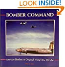 Bomber Command: American Bombers in Original WWII Color (Motorbooks Classic)
