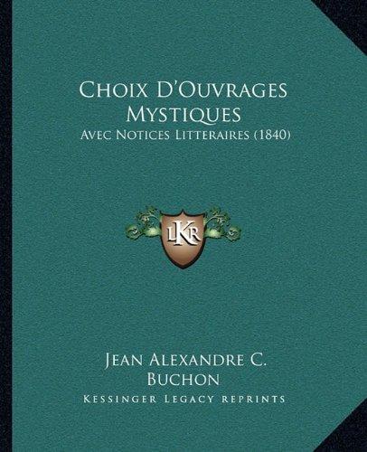Choix D'Ouvrages Mystiques: Avec Notices Litteraires (1840)