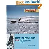 Abenteuer! Maja Nielsen erzählt. Scott und Amundsen - Das Rennen zum Südpol: Das Rennen zum Südpol. Mit Arved...