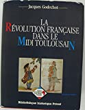 img - for La Revolution francaise dans le Midi toulousain (Bibliotheque historique Privat) (French Edition) book / textbook / text book