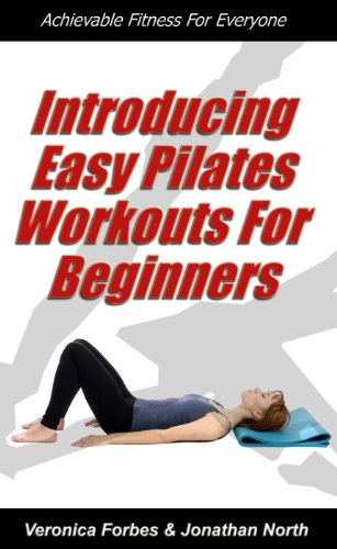 Introducing Easy Pilates Workouts For Beginners (Achievable Fitness for Everyone Book 2)