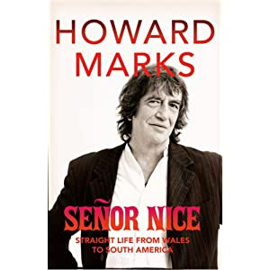 Senor Nice: Strange Life from Wales to South America Howard Marks