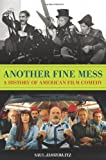 Another Fine Mess: A History of American Film Comedy (Cappella Books)