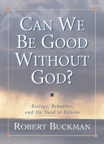 Can We Be Good Without God?: Biology, Behavior, and the Need to Believe (Good Without God compare prices)