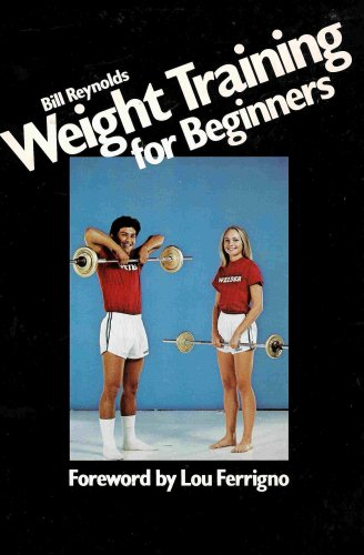 Weight Training for Beginners (Form Good Lifting Habits for a Lifetime)