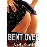 Bent Over (Student Teacher Erotica)