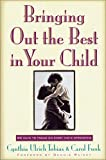 img - for Bringing Out the Best in Your Child: 80 Ways to Focus on Every Kid's Strengths book / textbook / text book