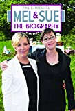 Tina Campanella Mel and Sue: The Biography
