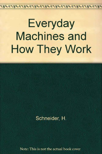 Everyday Machines and How They Work PDF