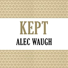 Kept (       UNABRIDGED) by Alec Waugh Narrated by Christine Rendel