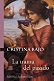 img - for La trama del pasado (Biblioteca Cristina Bajo) (Spanish Edition) book / textbook / text book