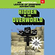 Hidden in the Overworld: An Unofficial League of Griefers Adventure, #2 | Winter Morgan