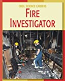Fire Investigator (Cool Careers)
