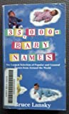 35, 000+ Baby Names: Largest Selection of Popular and Unusual Names from Around the World (088166216X) by Lansky, Bruce