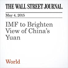IMF to Brighten View of China's Yuan (       UNABRIDGED) by Ian Talley Narrated by Ken Borgers