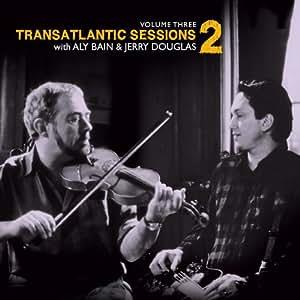 Transatlantic Sessions - Series 2 Vol.3