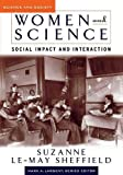 Women and Science: Social Impact and Interaction (Science and Society Series)