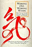 Working Out, Working Within by Lynch, Jerry; Huang, Chungliang Al published by Tarcher Hardcover