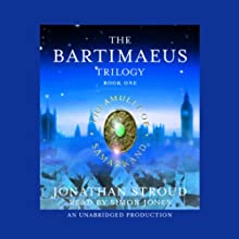 The Amulet of Samarkand: The Bartimaeus Trilogy, Book 1 (       UNABRIDGED) by Jonathan Stroud Narrated by Simon Jones