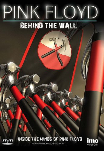 The Story of Pink Floyd - Behind the Wall - Inside the Minds of Pink Floyd - Roger Waters, Syd Barrett , David Gilmour, Richard Wright and Nick Mason [DVD] [Edizione: Regno Unito]
