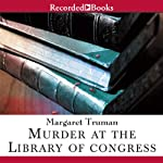 Murder at the Library of Congress: The Capital Crimes Series, Book 16 (       UNABRIDGED) by Margaret Truman Narrated by Richard Poe