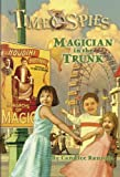 Magician in the Trunk: Time Spies, Book 4 (0786940700) by Ransom, Candice
