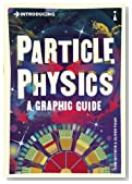 Introducing Particle Physics: A Graphic Guide