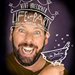 Life of the Party: Stories of a Perpetual Man-Child | Bert Kreischer