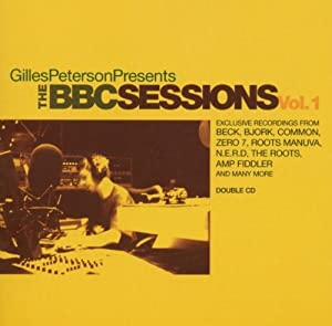 Gilles Peterson Presents The BBC Sessions Vol. 1