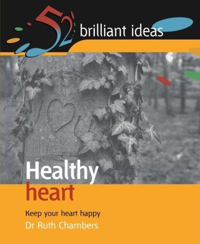 Healthy Heart: Keep your heart happy (52 Brilliant Ideas)