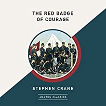 The Red Badge of Courage (AmazonClassics Edition) Audiobook by Stephen Crane Narrated by Roger Dressler