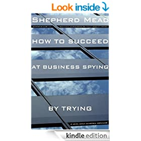How to Succeed at Business Spying by Trying: A Novel About Industrial Espionage