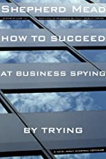 How to Succeed at Business Spying by Trying