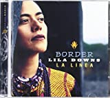 Lila Downs - Border ( La Linea ) ( Audio CD ) - B00005LNE0