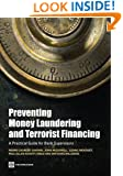 Preventing Money Laundering and Terrorist Financing: A Practical Guide for Bank Supervisors (World Bank Publications)
