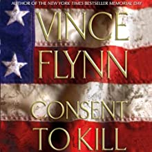 Consent to Kill (       UNABRIDGED) by Vince Flynn Narrated by George Guidall