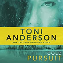 Cold Pursuit: Cold Justice, Book 2 (       UNABRIDGED) by Toni Anderson Narrated by Eric G. Dove
