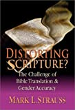 img - for Distorting Scripture?: The Challenge of Bible Translation and Inclusive Language by Mark L. Strauss (1998-08-03) book / textbook / text book